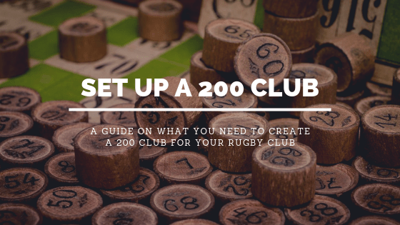A Complete Guide to Creating a 200 Club for your Rugby Club